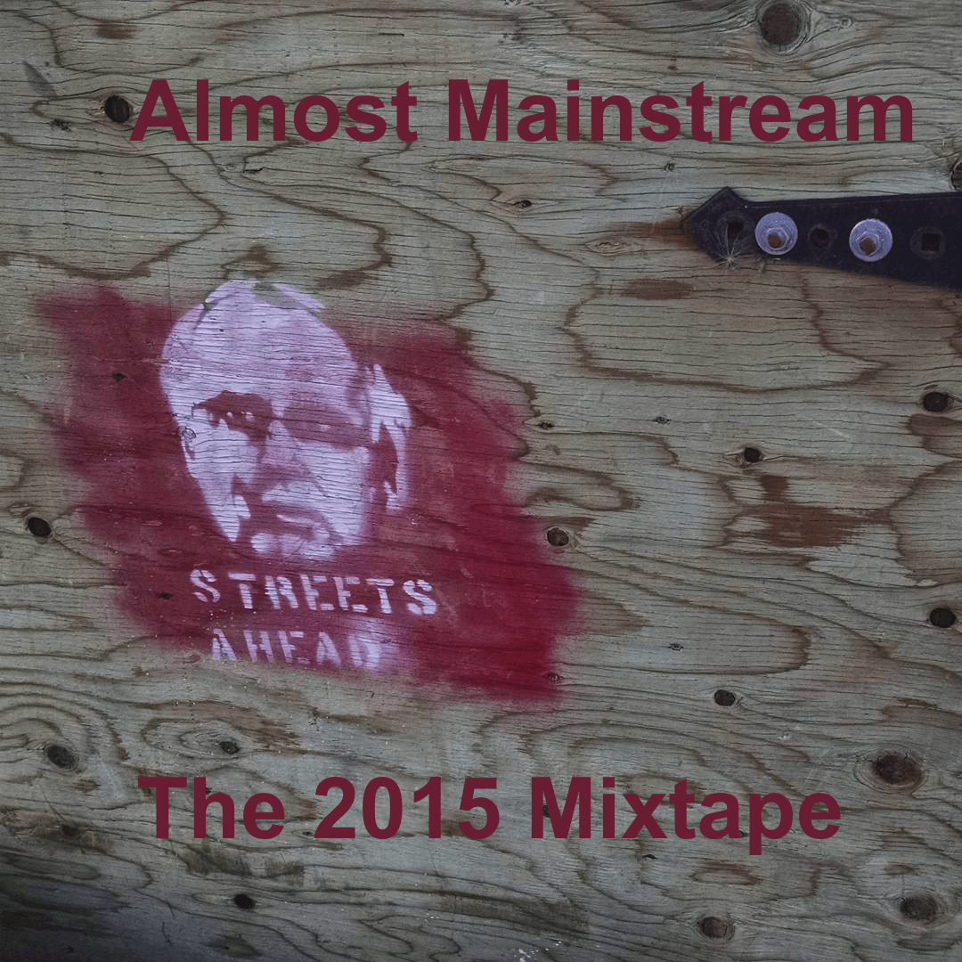 Almost Mainstream 2015 Mixtape Cover